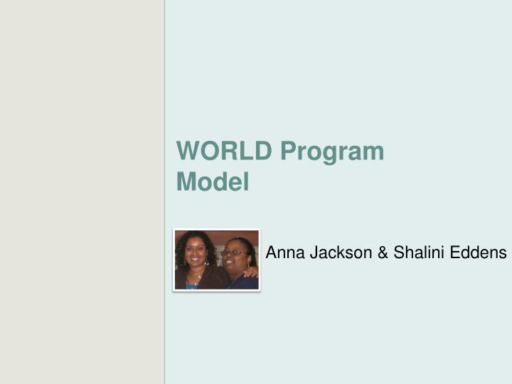 WORLD Program Model