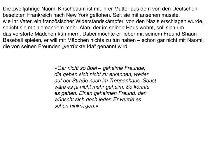 Die zwölfjährige Naomi Kirschbaum ist mit ihrer Mutter aus dem von den Deutschen