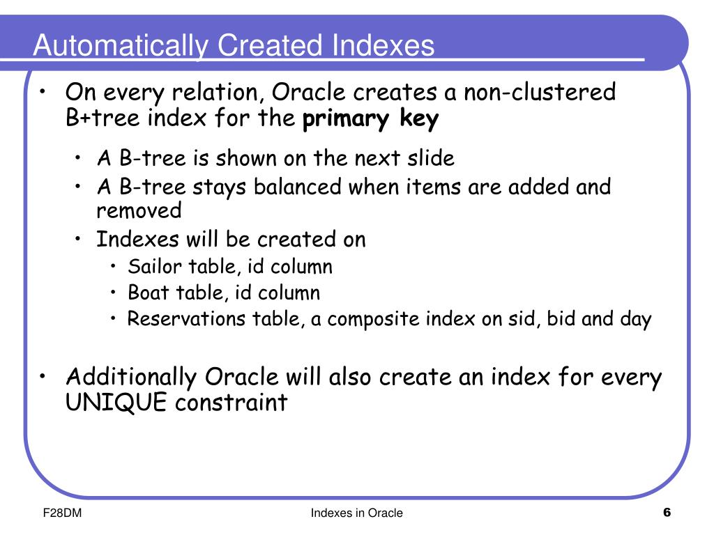 PPT - F28DM : Database Management Systems Indexes in Oracle