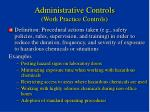 administrative controls work practice controls