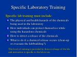 specific laboratory training