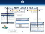 printing adm acm refund