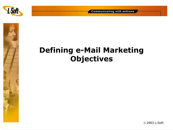 Defining e mail marketing objectives