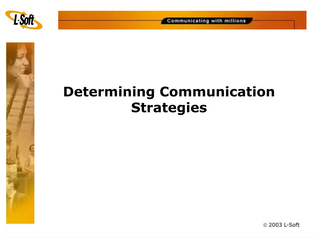 Determining Communication Strategies