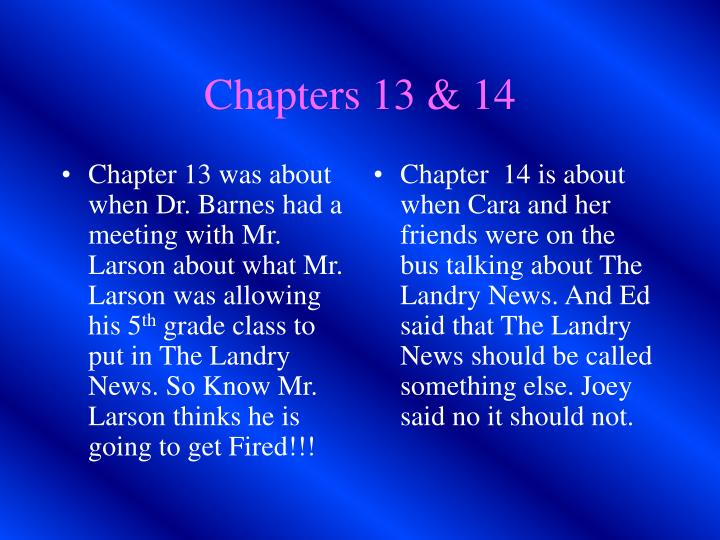 Chapter 13 was about when Dr. Barnes had a meeting with Mr. Larson about what Mr. Larson was allowing his 5