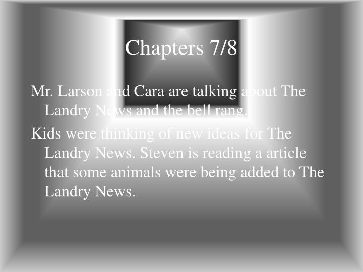 Chapters 7/8