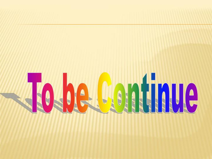 To be Continue