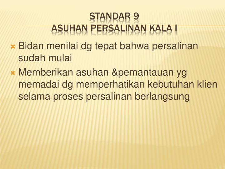 Standar 9 asuhan persalinan kala i