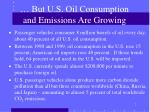 but u s oil consumption and emissions are growing
