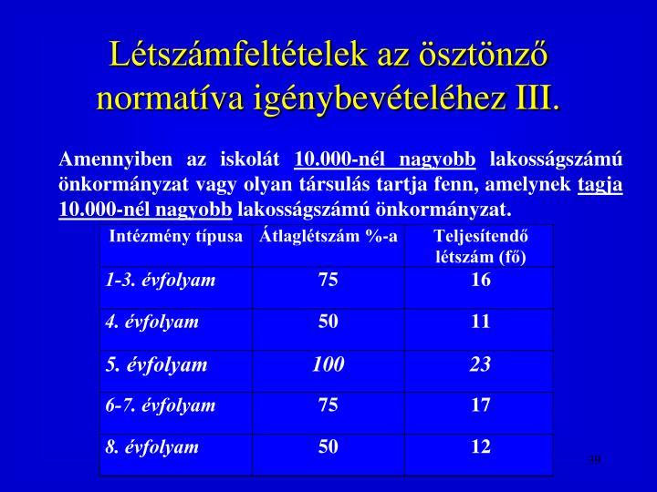 Létszámfeltételek az ösztönző normatíva igénybevételéhez III.