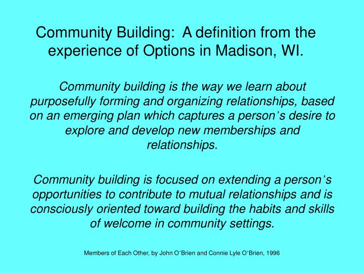 Community building a definition from the experience of options in madison wi