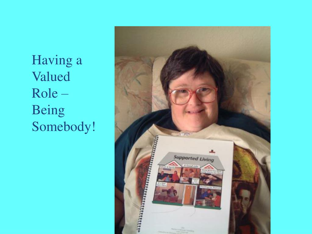 Having a Valued Role – Being Somebody!