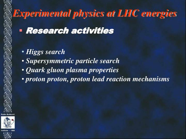 Experimental physics at LHC energies