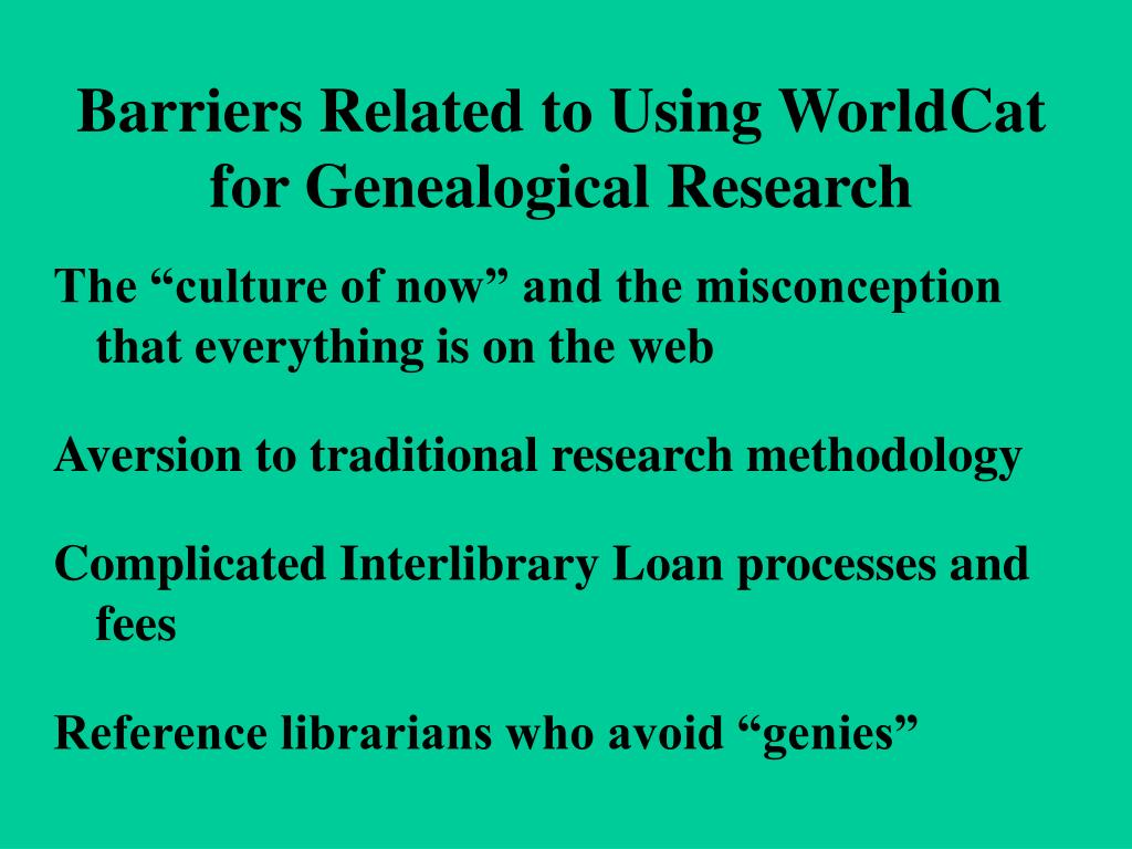Barriers Related to Using WorldCat for Genealogical Research
