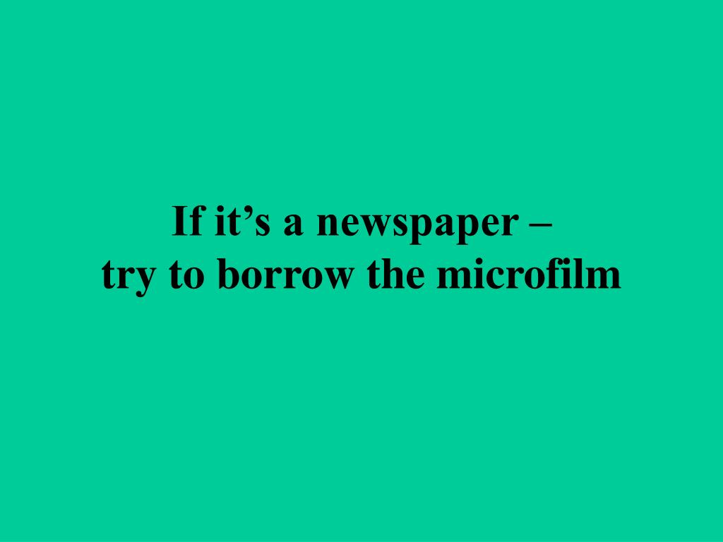 If it's a newspaper –