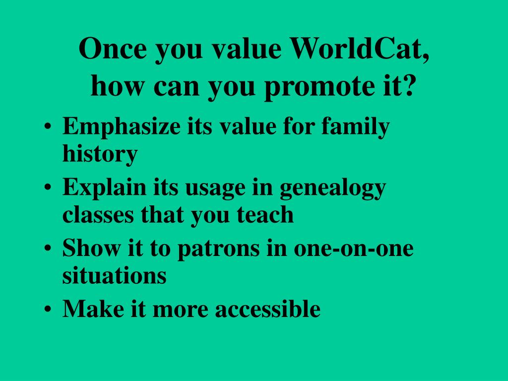 Once you value WorldCat,