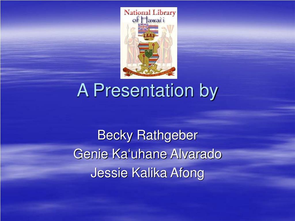 A Presentation by