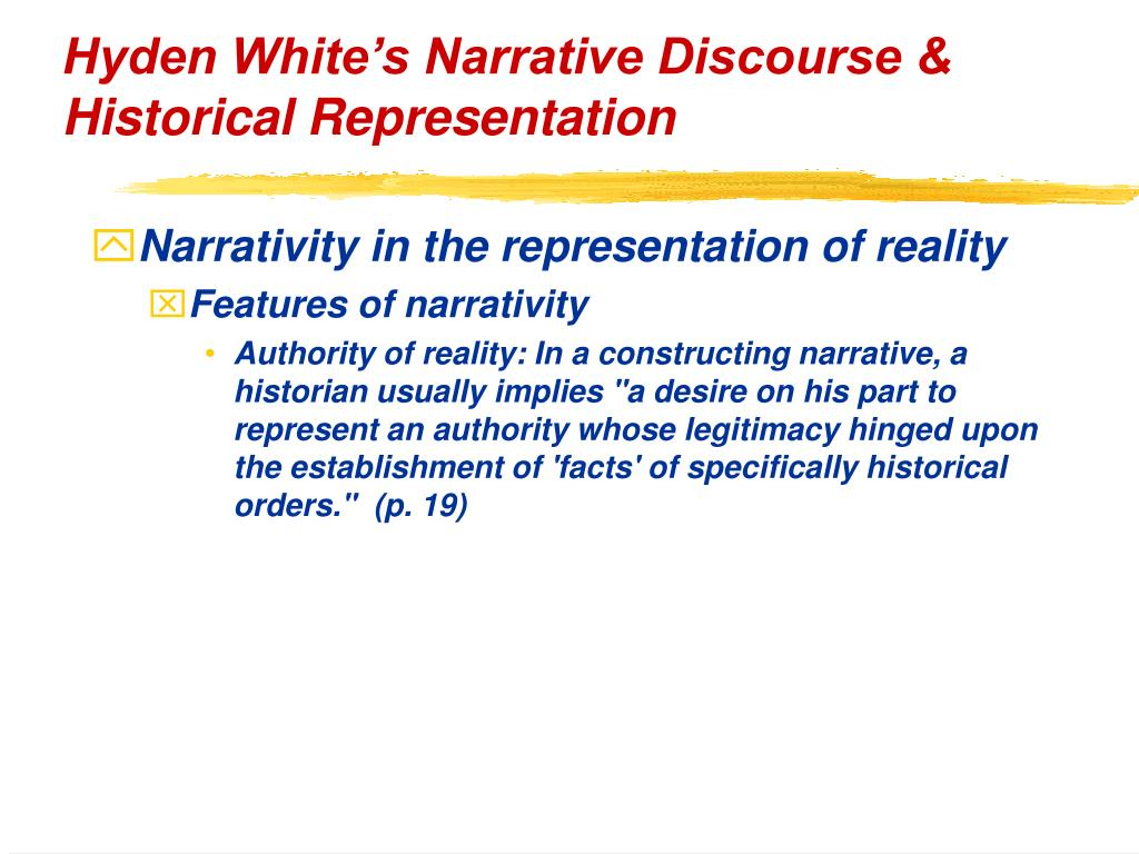 Hyden White's Narrative Discourse & Historical Representation