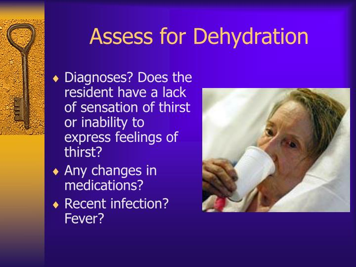 Assess for Dehydration