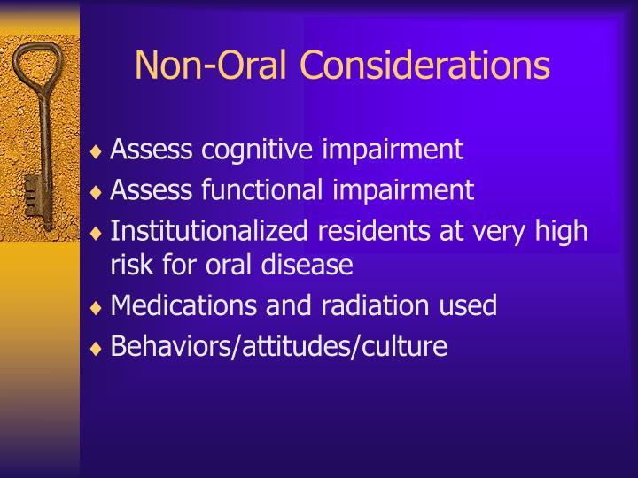 Non-Oral Considerations