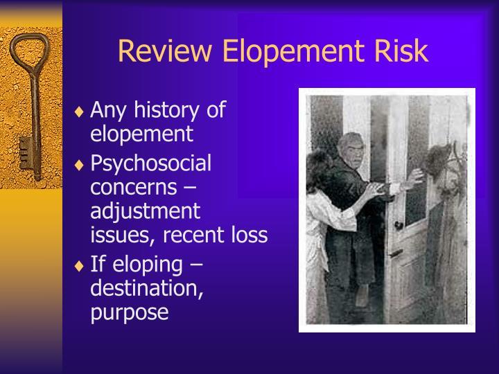 Review Elopement Risk