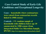 case control study of early life conditions and exceptional longevity