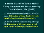 further extension of this study using data from the social security death master file dmf