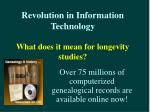revolution in information technology what does it mean for longevity studies