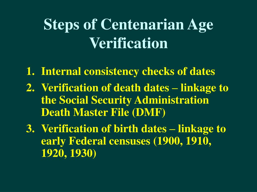 Steps of Centenarian Age Verification