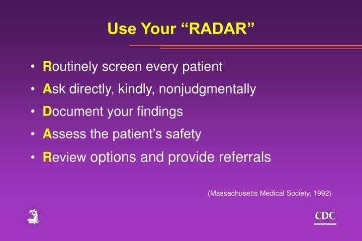 "Use Your ""RADAR"""