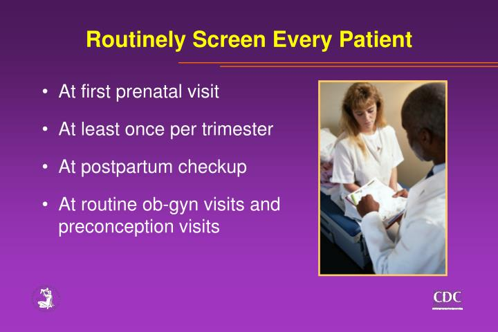 Routinely Screen Every Patient