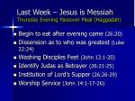 last week jesus is messiah thursday evening passover meal haggadah