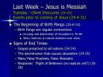 last week jesus is messiah tuesday olivet discourse 24 25 events prior to coming of jesus 24 4 31