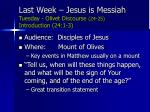 last week jesus is messiah tuesday olivet discourse 24 25 introduction 24 1 3