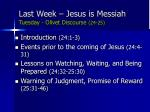last week jesus is messiah tuesday olivet discourse 24 25