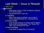 last week jesus is messiah who was
