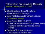polarization surrounding messiah matthew chapter 13 54 17 2758