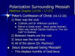 polarization surrounding messiah matthew chapter 13 54 17 2759