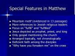 special features in matthew