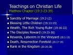teachings on christian life matthew chapter 19 3 23 39