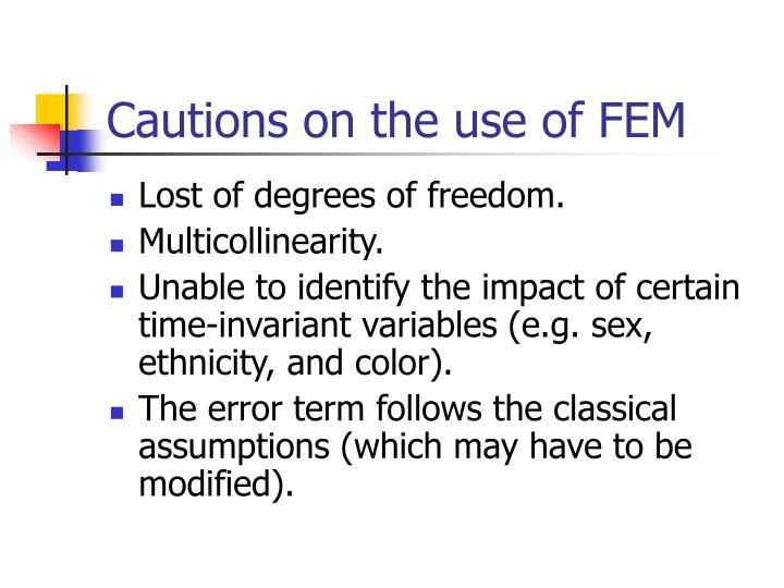 Cautions on the use of FEM