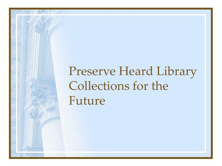 preserve heard library collections for the future n.
