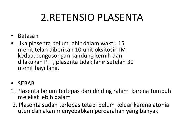2.RETENSIO PLASENTA