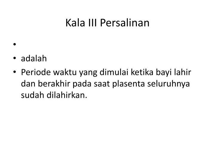 Kala iii persalinan1