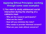 applying ethical principles working through some case examples