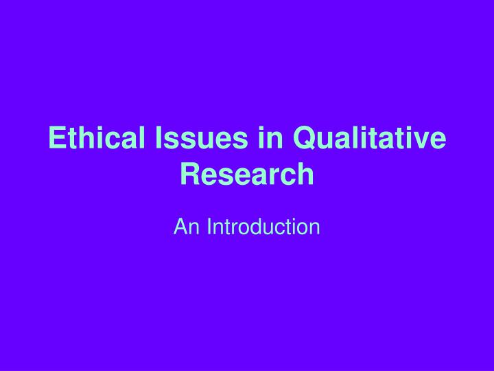 ethical issues in qualitative research n.