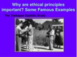 why are ethical principles important some famous examples