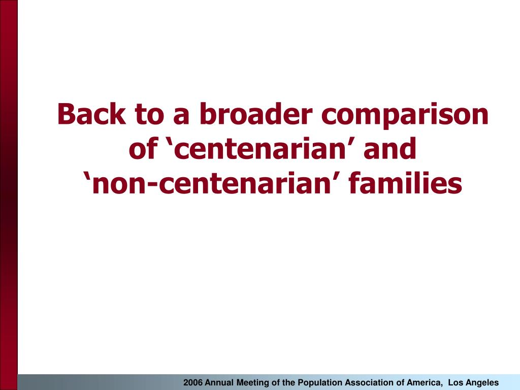 Back to a broader comparison of 'centenarian' and