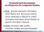 computerized genealogies as a resource for longevity studies