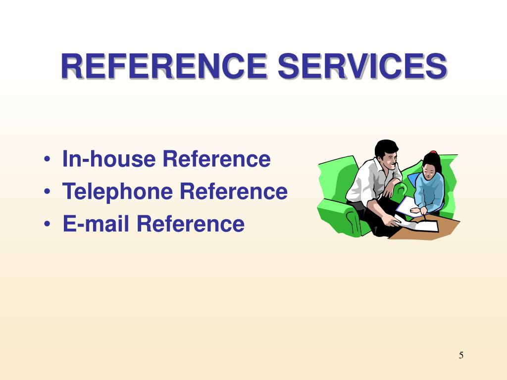REFERENCE SERVICES